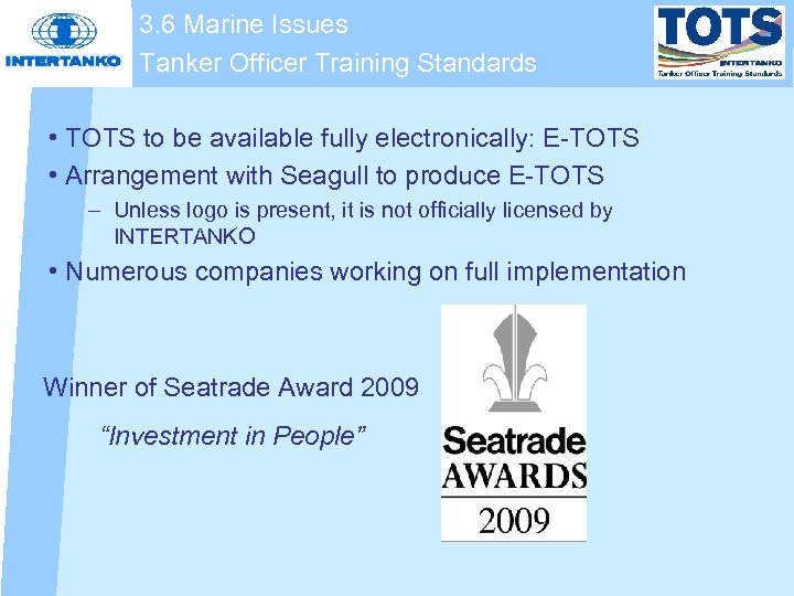 3. 6 Marine Issues Tanker Officer Training Standards • TOTS to be available fully