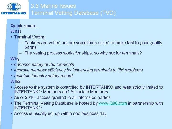 3. 6 Marine Issues Terminal Vetting Database (TVD) Quick recap. . . What •