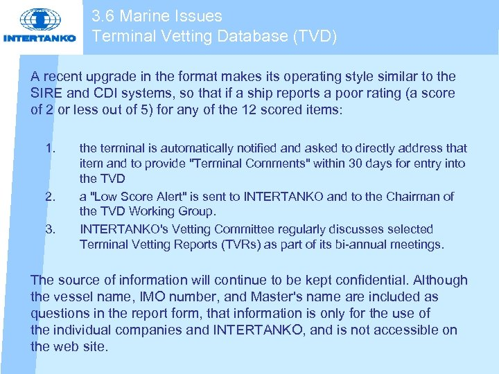 3. 6 Marine Issues Terminal Vetting Database (TVD) A recent upgrade in the format
