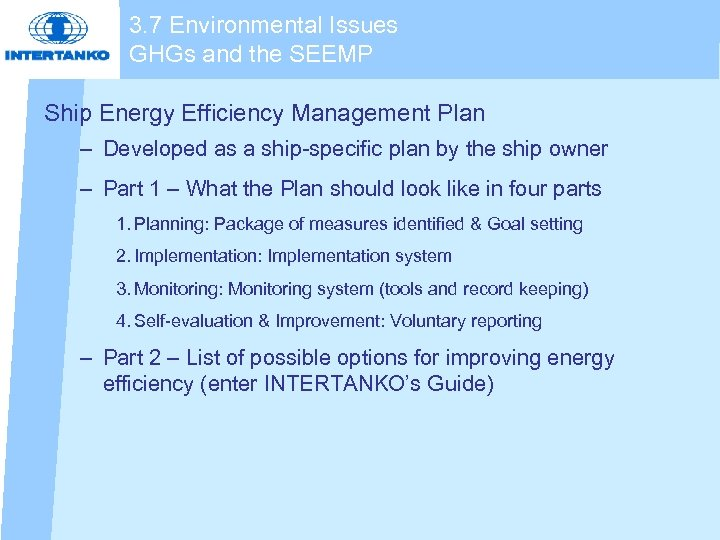 3. 7 Environmental Issues GHGs and the SEEMP Ship Energy Efficiency Management Plan –