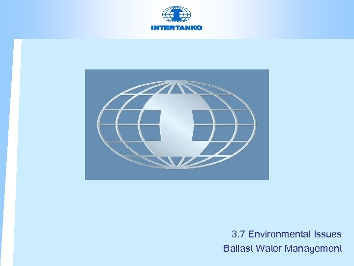 3. 7 Environmental Issues Ballast Water Management