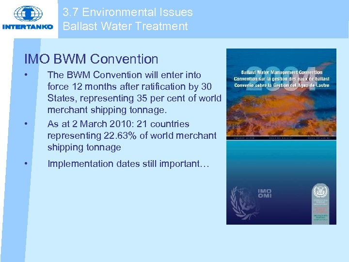 3. 7 Environmental Issues Ballast Water Treatment IMO BWM Convention • • • The
