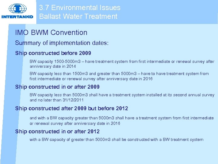3. 7 Environmental Issues Ballast Water Treatment IMO BWM Convention Summary of implementation dates: