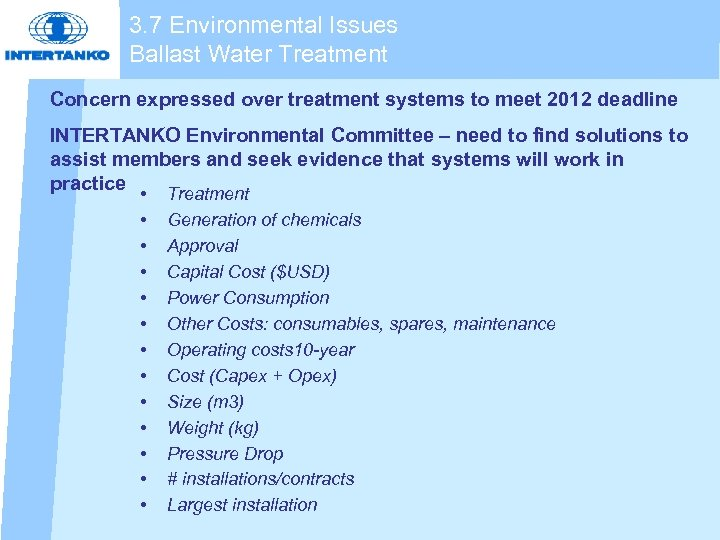 3. 7 Environmental Issues Ballast Water Treatment Concern expressed over treatment systems to meet