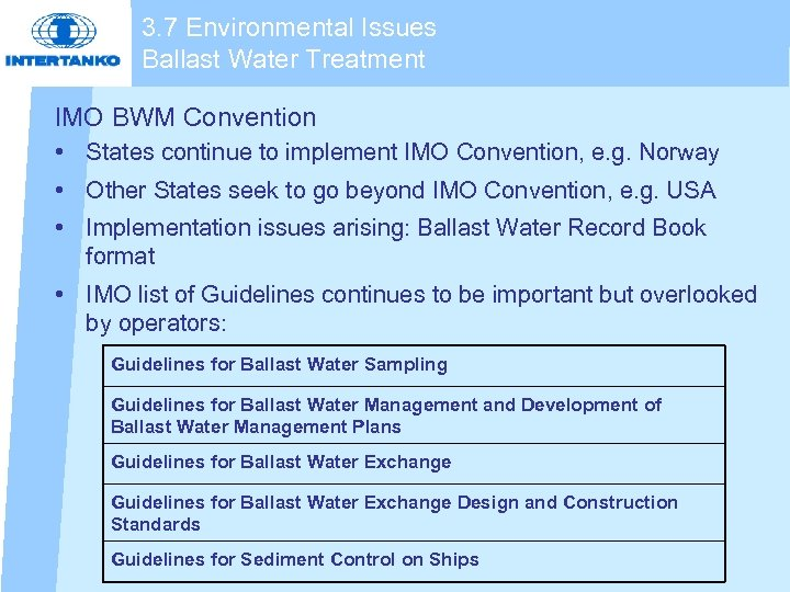 3. 7 Environmental Issues Ballast Water Treatment IMO BWM Convention • States continue to