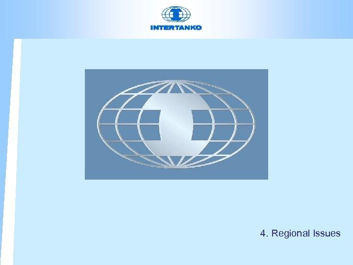 4. Regional Issues