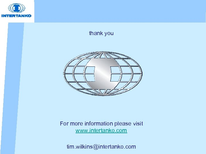 thank you For more information please visit www. intertanko. com tim. wilkins@intertanko. com