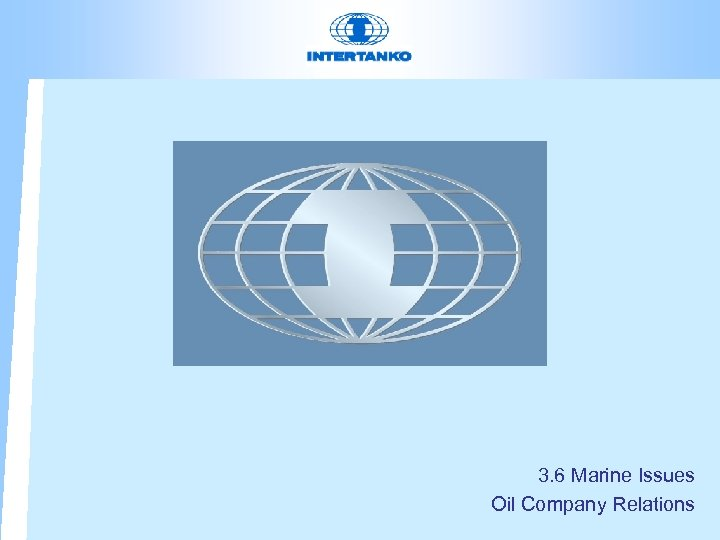 3. 6 Marine Issues Oil Company Relations