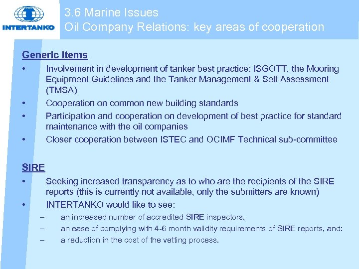 3. 6 Marine Issues Oil Company Relations: key areas of cooperation Generic Items •