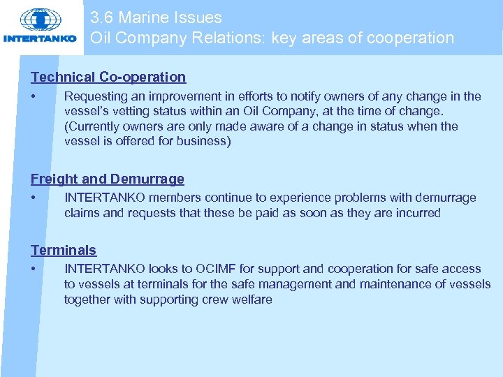3. 6 Marine Issues Oil Company Relations: key areas of cooperation Technical Co-operation •