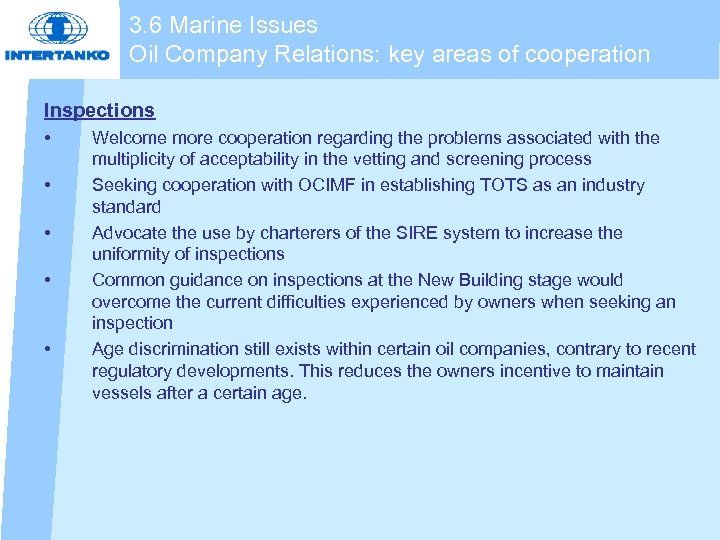 3. 6 Marine Issues Oil Company Relations: key areas of cooperation Inspections • •