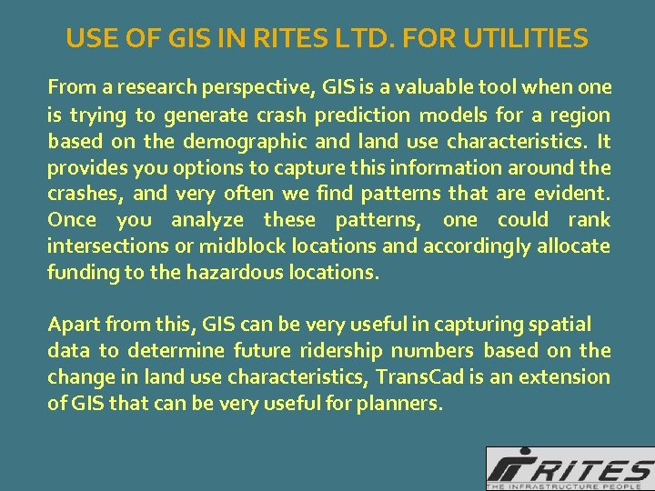 USE OF GIS IN RITES LTD. FOR UTILITIES From a research perspective, GIS is