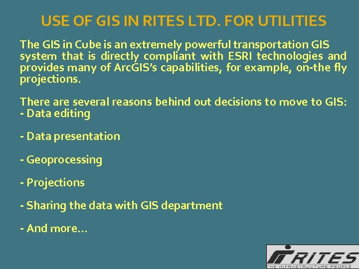 USE OF GIS IN RITES LTD. FOR UTILITIES The GIS in Cube is an