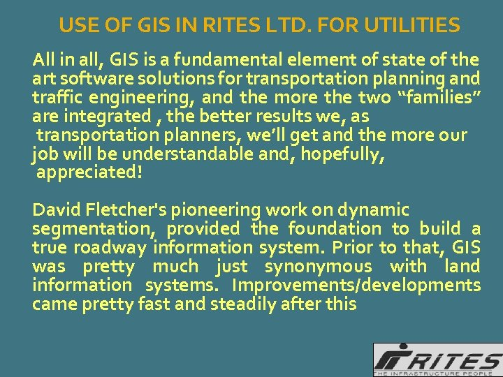 USE OF GIS IN RITES LTD. FOR UTILITIES All in all, GIS is a