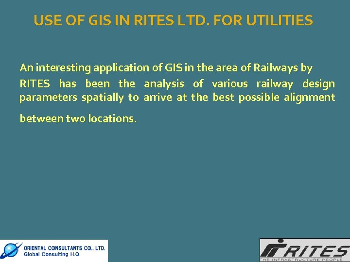 USE OF GIS IN RITES LTD. FOR UTILITIES An interesting application of GIS in