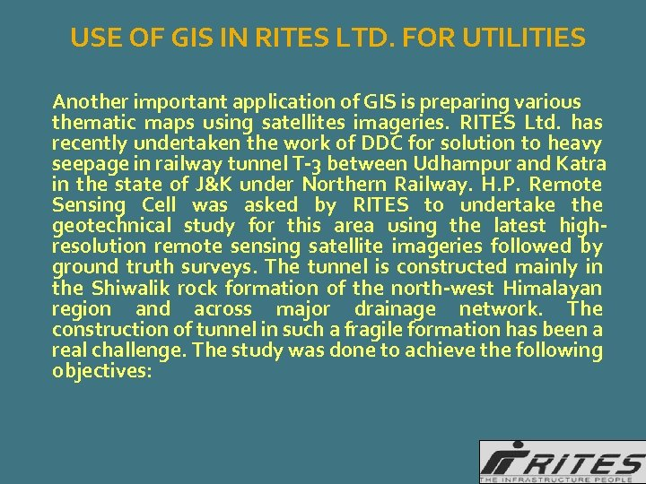 USE OF GIS IN RITES LTD. FOR UTILITIES Another important application of GIS is
