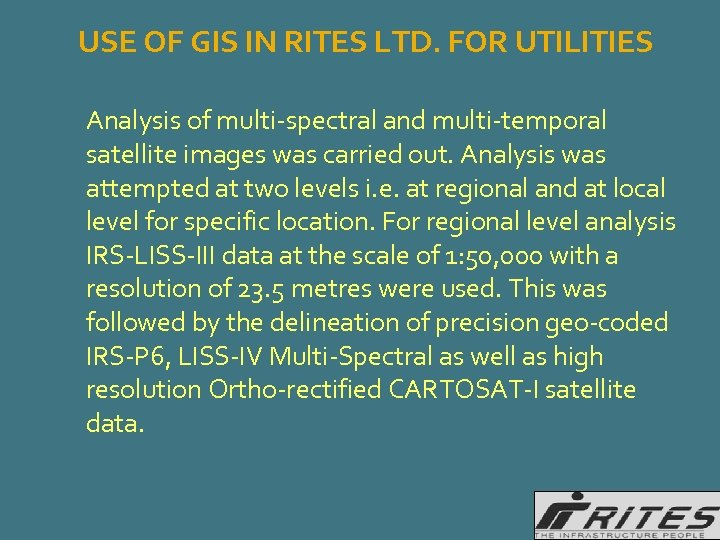 USE OF GIS IN RITES LTD. FOR UTILITIES Analysis of multi-spectral and multi-temporal satellite