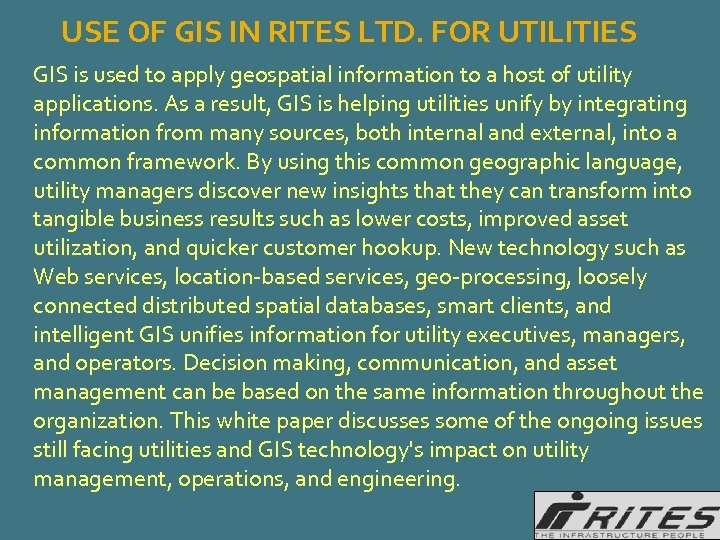 USE OF GIS IN RITES LTD. FOR UTILITIES GIS is used to apply geospatial