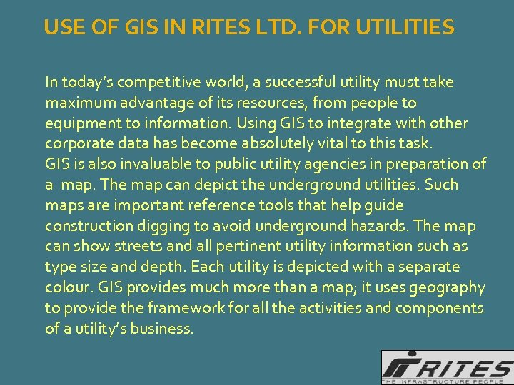 USE OF GIS IN RITES LTD. FOR UTILITIES In today's competitive world, a successful