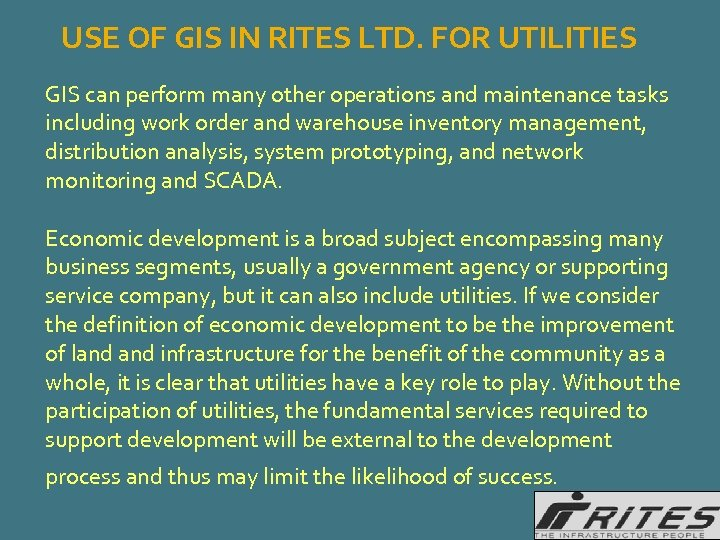 USE OF GIS IN RITES LTD. FOR UTILITIES GIS can perform many other operations