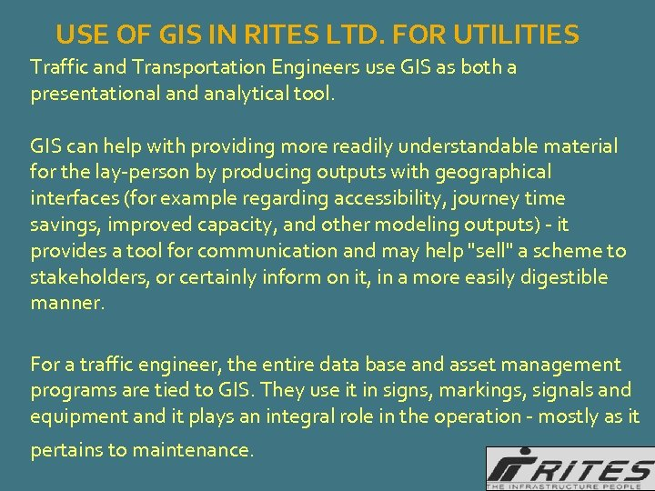 USE OF GIS IN RITES LTD. FOR UTILITIES Traffic and Transportation Engineers use GIS
