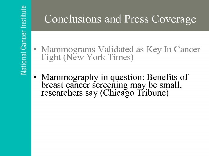 Conclusions and Press Coverage • Mammograms Validated as Key In Cancer Fight (New York