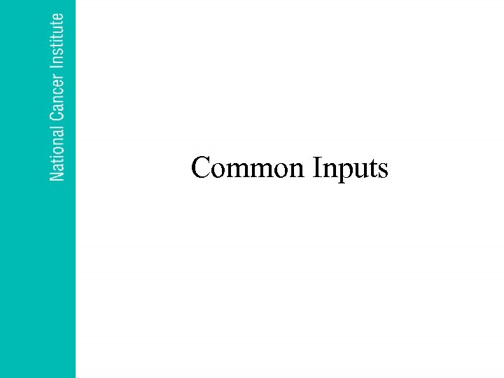 Common Inputs