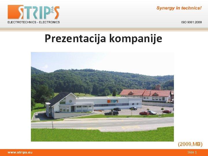 Prezentacija kompanije (2009, MB) Slide 1