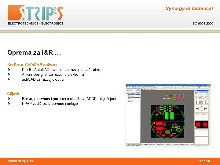 Oprema za I&R … Korišćen CAD/CAM softver: Ø Pro-E i Auto. CAD Inventor za