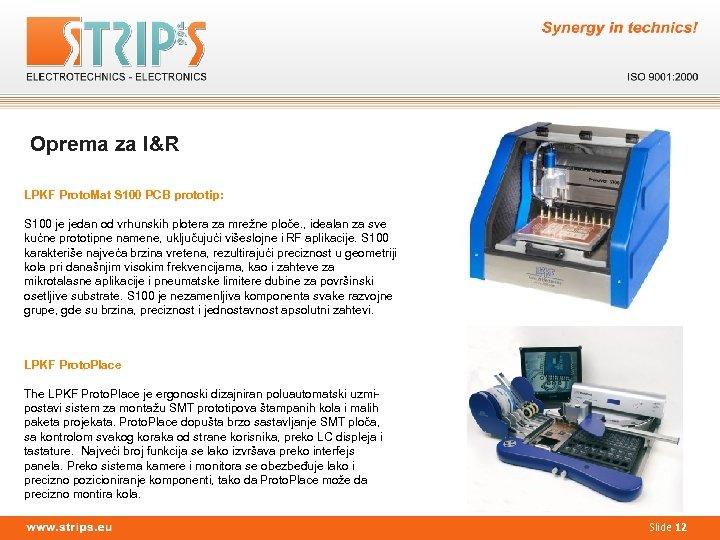 Oprema za I&R LPKF Proto. Mat S 100 PCB prototip: S 100 je jedan
