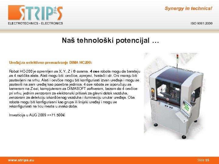 Naš tehnološki potencijal … Uređaj za selektivno premazivanje DIMA HC 200: Robot HC-200 je