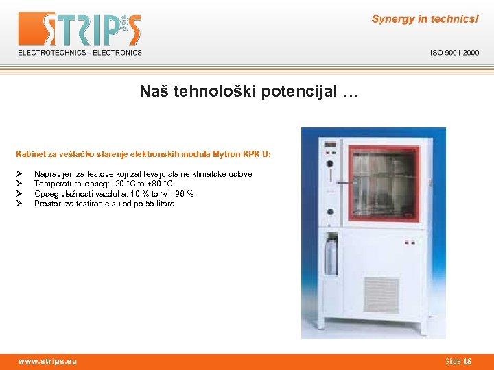 Naš tehnološki potencijal … Kabinet za veštačko starenje elektronskih modula Mytron KPK U: Ø