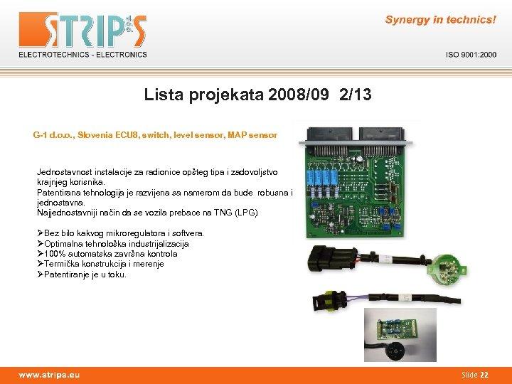 Lista projekata 2008/09 2/13 G-1 d. o. o. , Slovenia ECU 8, switch, level