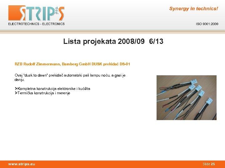 Lista projekata 2008/09 6/13 RZB Rudolf Zimmermann, Bamberg Gmb. H DUSK prekidač DS-01 Ovaj