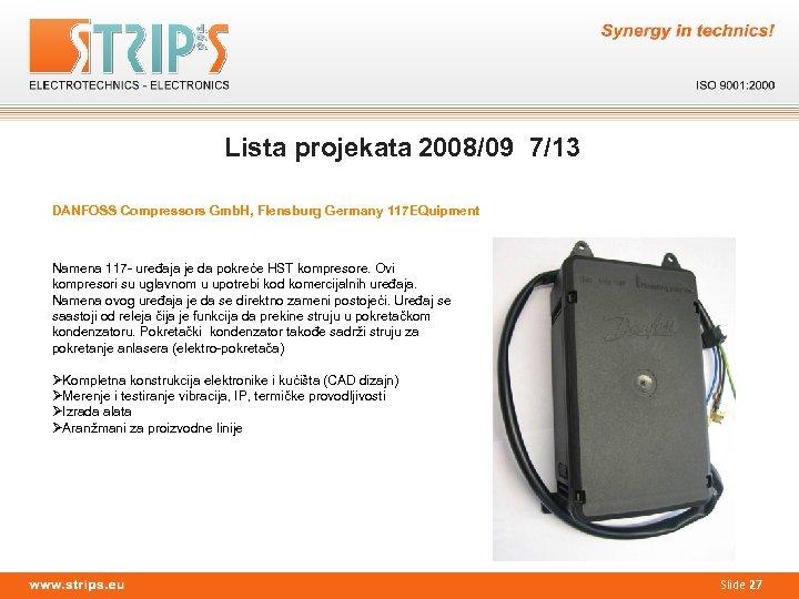Lista projekata 2008/09 7/13 DANFOSS Compressors Gmb. H, Flensburg Germany 117 EQuipment Namena 117