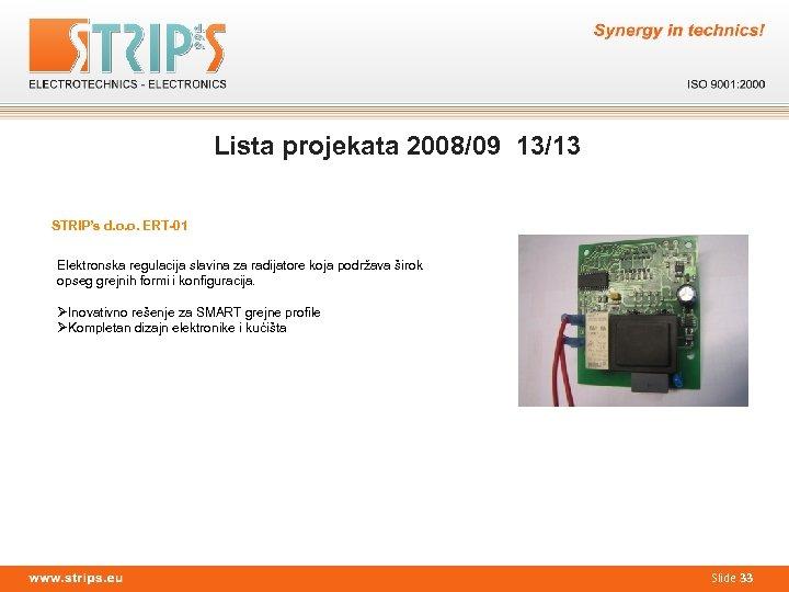 Lista projekata 2008/09 13/13 STRIP's d. o. o. ERT-01 Elektronska regulacija slavina za radijatore