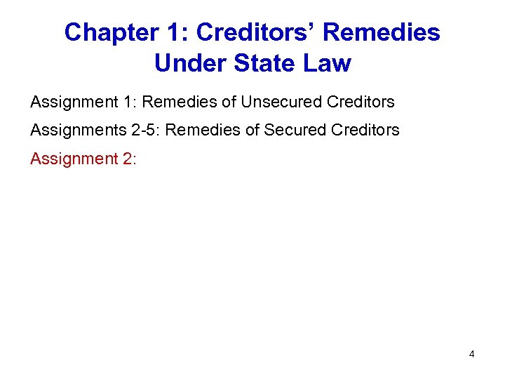 Chapter 1: Creditors' Remedies Under State Law Assignment 1: Remedies of Unsecured Creditors Assignments