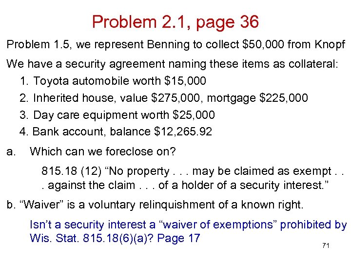 Problem 2. 1, page 36 Problem 1. 5, we represent Benning to collect $50,