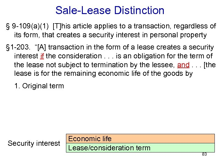 Sale-Lease Distinction § 9 -109(a)(1) [T]his article applies to a transaction, regardless of its