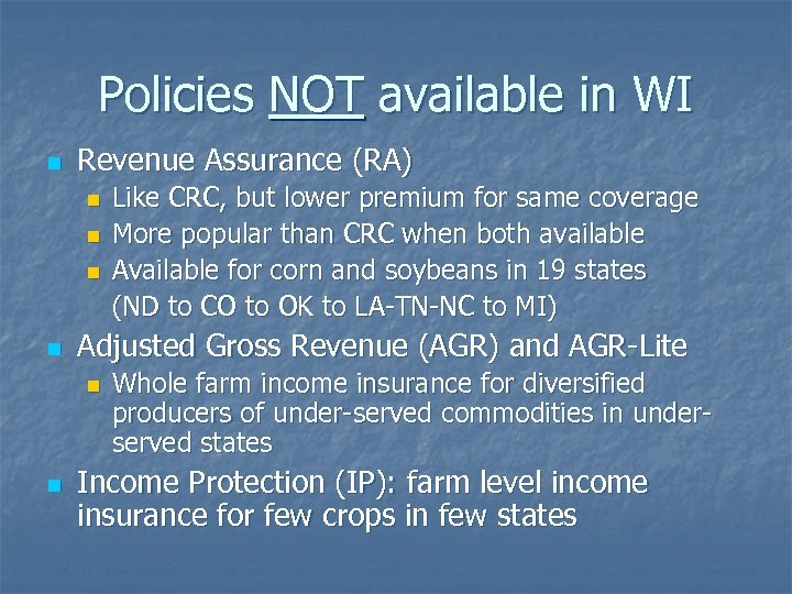Policies NOT available in WI n Revenue Assurance (RA) n n Adjusted Gross Revenue