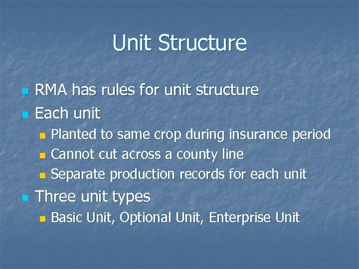 Unit Structure n n RMA has rules for unit structure Each unit Planted to