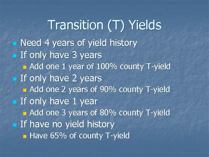 Transition (T) Yields n n Need 4 years of yield history If only have