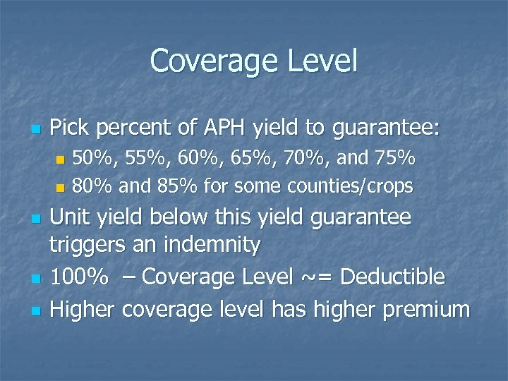 Coverage Level n Pick percent of APH yield to guarantee: 50%, 55%, 60%, 65%,