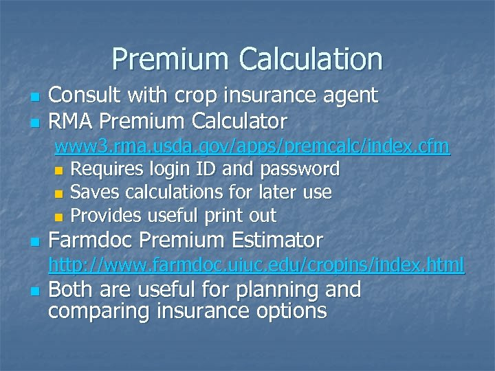 Premium Calculation n n Consult with crop insurance agent RMA Premium Calculator www 3.
