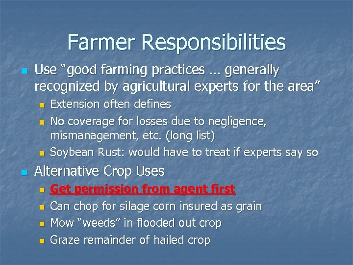 "Farmer Responsibilities n Use ""good farming practices … generally recognized by agricultural experts for"