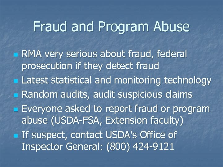 Fraud and Program Abuse n n n RMA very serious about fraud, federal prosecution