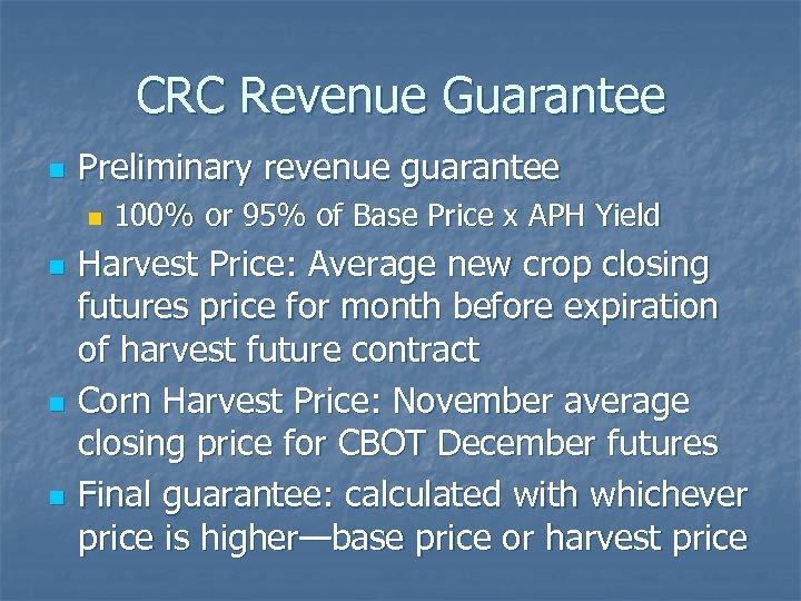 CRC Revenue Guarantee n Preliminary revenue guarantee n n 100% or 95% of Base