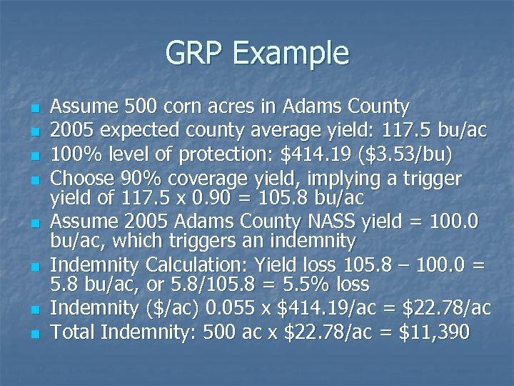 GRP Example n n n n Assume 500 corn acres in Adams County 2005