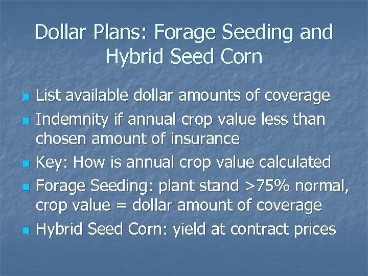 Dollar Plans: Forage Seeding and Hybrid Seed Corn n n List available dollar amounts