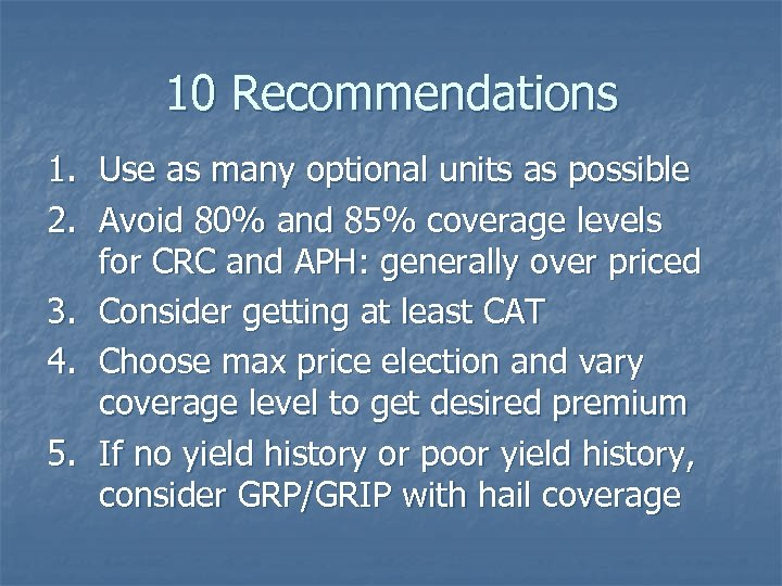 10 Recommendations 1. Use as many optional units as possible 2. Avoid 80% and